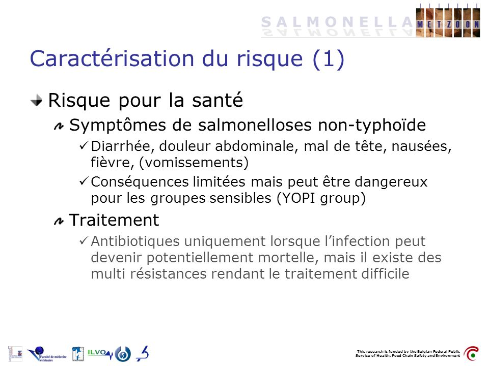 This research is funded by the Belgian Federal Public Service of Health, Food Chain Safety and Environment Caractérisation du risque (1) Risque pour l
