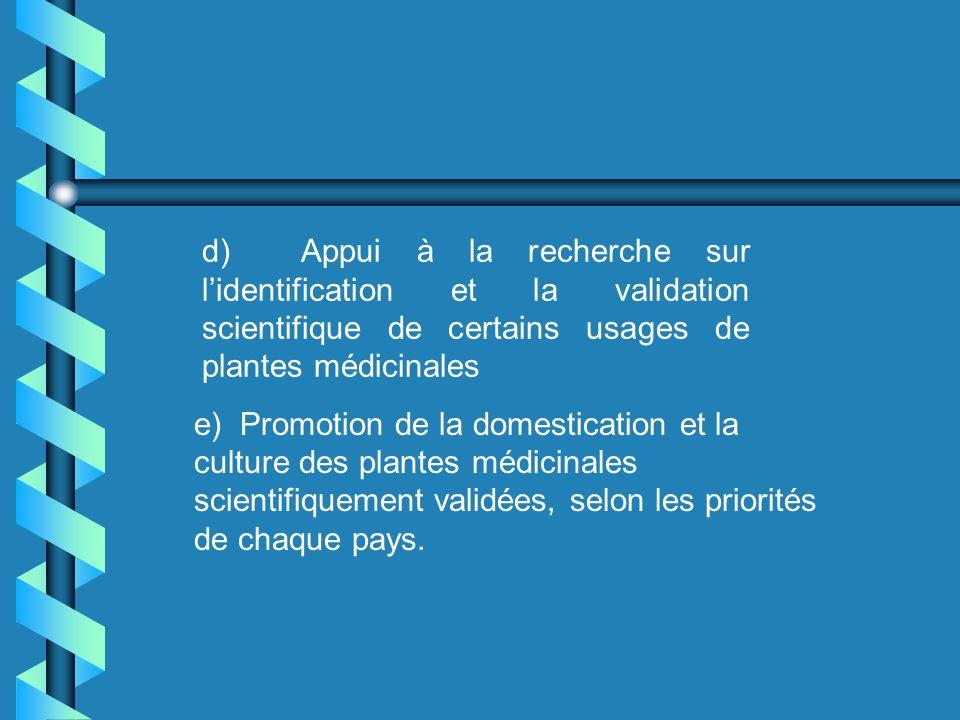 b) Formation du personnel de santé (incorporant le thème de plantes médicinales, par exemple: dans les programmes déducation continue et de formation