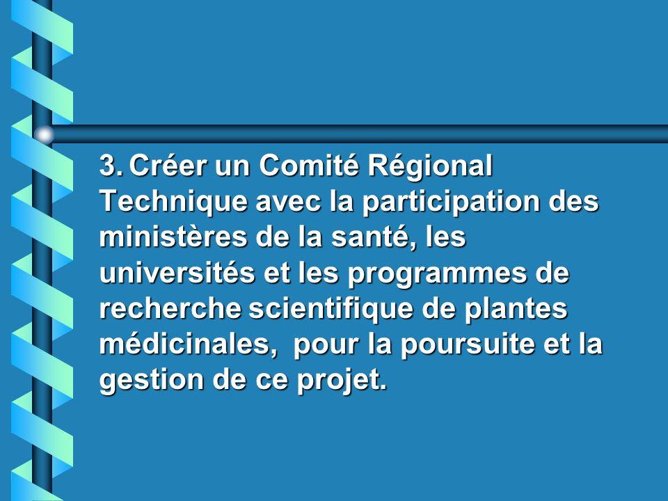 2. Appuyer, à travers les ministères de la santé régionaux, un programme de politique de santé pour régulariser lusage adéquat des plantes médicinales
