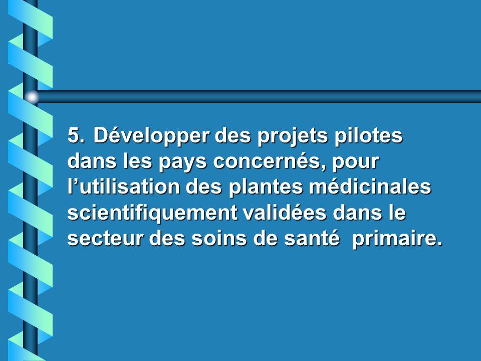 4. Promouvoir dans les facultés qui sont en relation avec la santé, au sein des universités de la région, le développement des programmes de formation