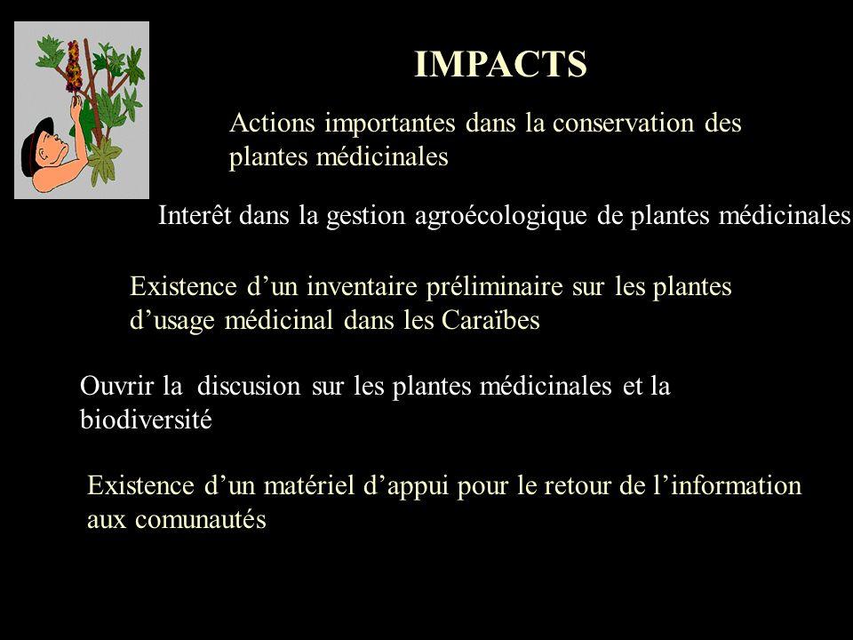 IMPACTS Maintien de jardins communautaires médicinaux entretenus et utilisés par les étudiants et la communauté. Disposition dinformation sur des plan