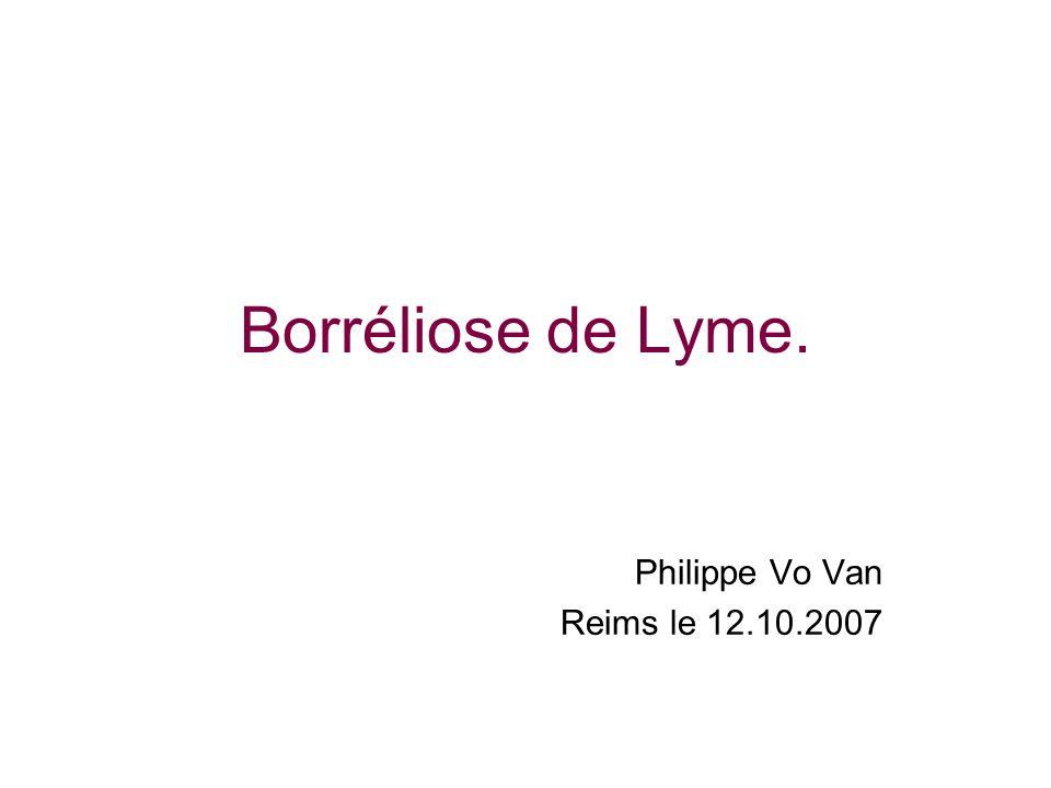 Borréliose de Lyme. Philippe Vo Van Reims le 12.10.2007