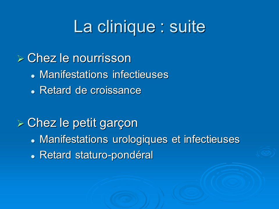 La clinique : suite Chez le nourrisson Chez le nourrisson Manifestations infectieuses Manifestations infectieuses Retard de croissance Retard de crois