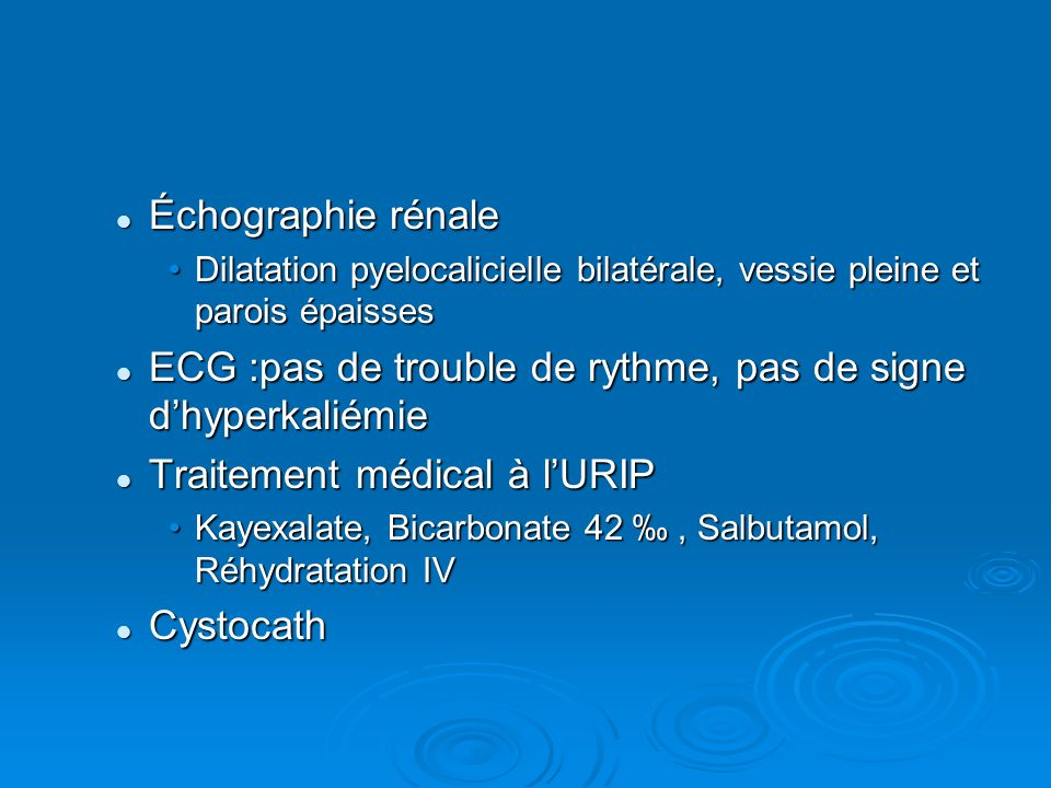 Échographie rénale Échographie rénale Dilatation pyelocalicielle bilatérale, vessie pleine et parois épaissesDilatation pyelocalicielle bilatérale, ve