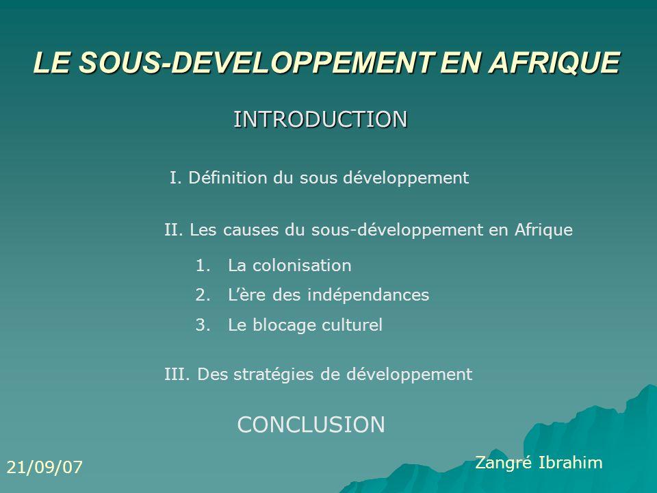 LE SOUS-DEVELOPPEMENT EN AFRIQUE INTRODUCTION I. Définition du sous développement II.