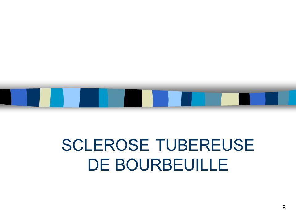 8 SCLEROSE TUBEREUSE DE BOURBEUILLE
