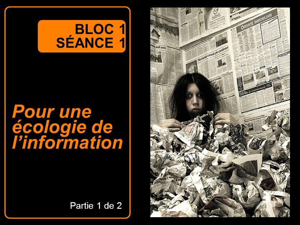 Pour une écologie de linformation BLOC 1 SÉANCE 1 Partie 1 de 2