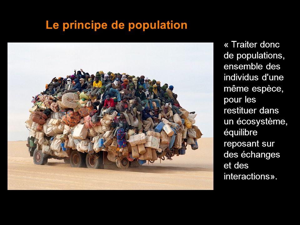19 « Traiter donc de populations, ensemble des individus d'une même espèce, pour les restituer dans un écosystème, équilibre reposant sur des échanges