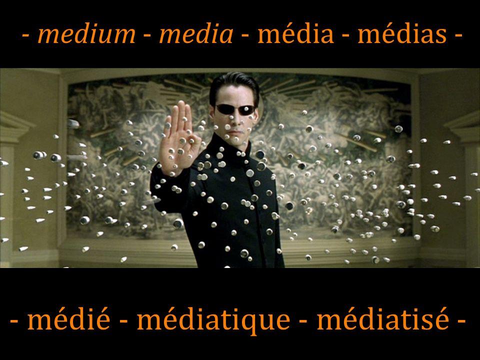 medium Mot latin signifiant « milieu », « intermédiaire » ou « moyen » pluriel: media