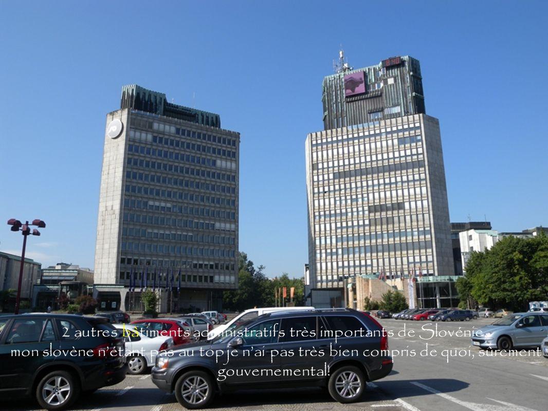 2 autres bâtiments administratifs très importants de Slovénie, mon slovène nétant pas au top je nai pas très bien compris de quoi, sûrement gouvernemental!