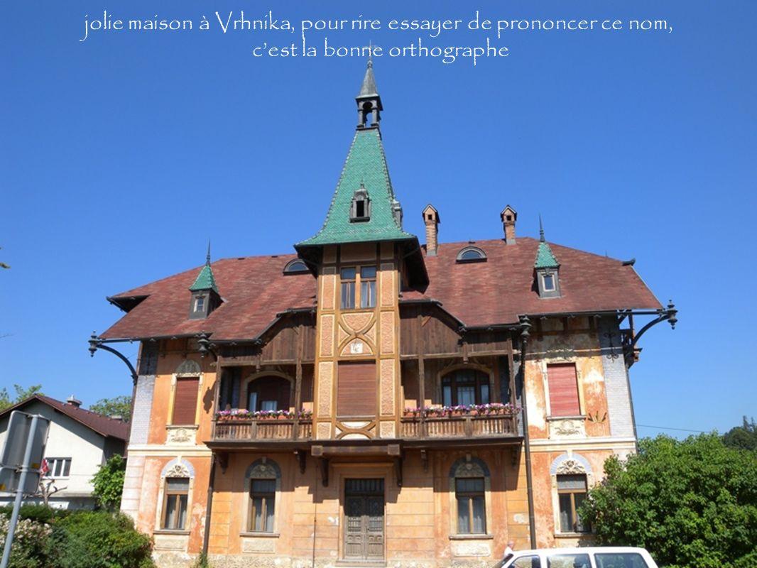 jolie maison à Vrhnika, pour rire essayer de prononcer ce nom, cest la bonne orthographe