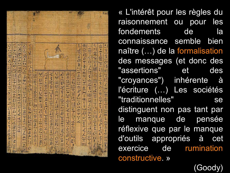 « L'intérêt pour les règles du raisonnement ou pour les fondements de la connaissance semble bien naître (…) de la formalisation des messages (et donc