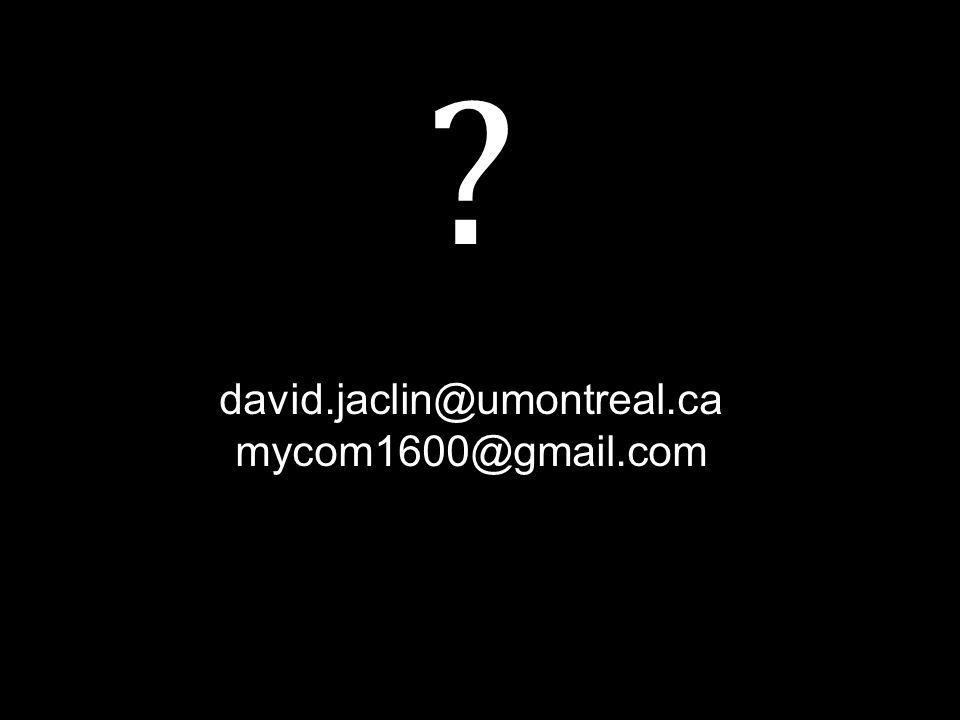 david.jaclin@umontreal.ca mycom1600@gmail.com ?