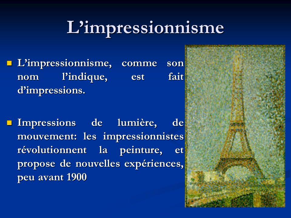 Les impressionnistes Les impressionnistes montrent la beauté dun monde où chaque instant est unique.