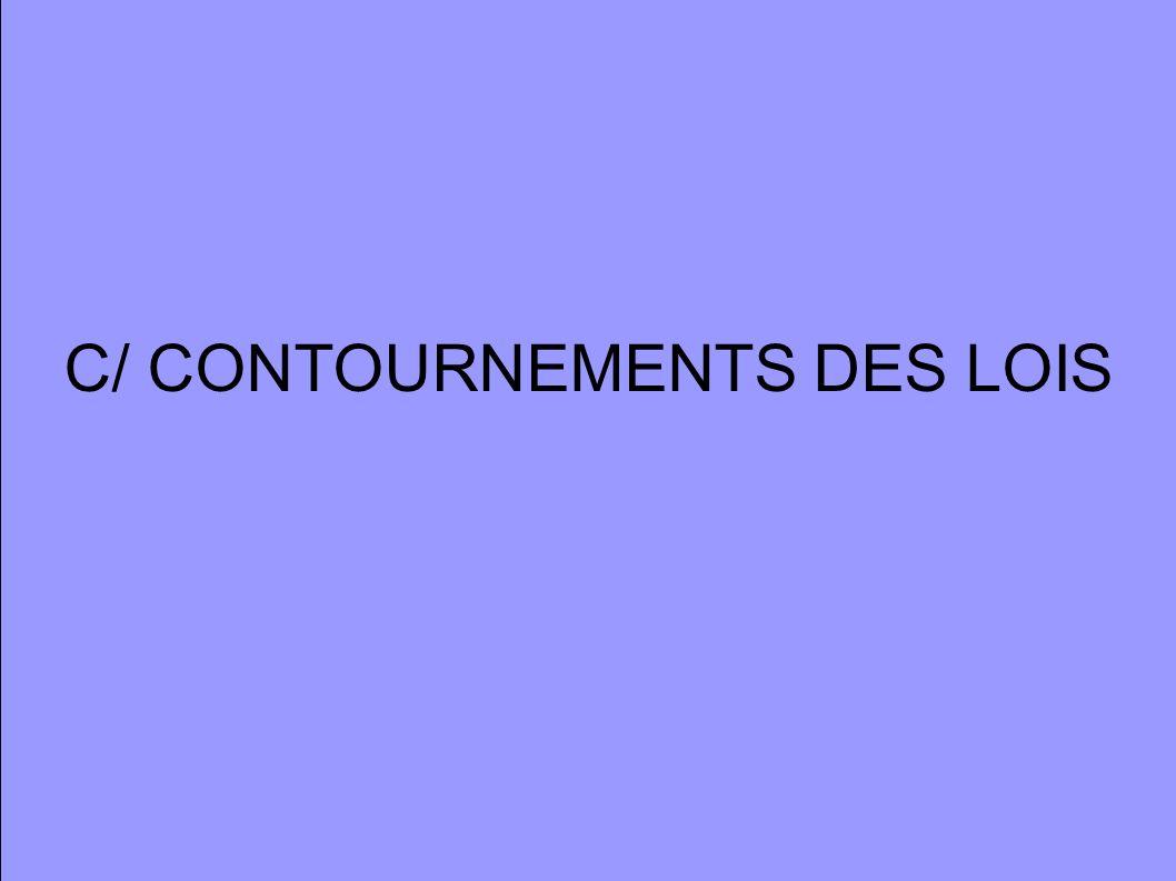 C/ CONTOURNEMENTS DES LOIS