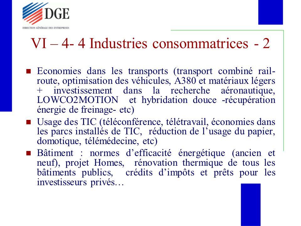 VI – 4- 4 Industries consommatrices - 2 Economies dans les transports (transport combiné rail- route, optimisation des véhicules, A380 et matériaux lé