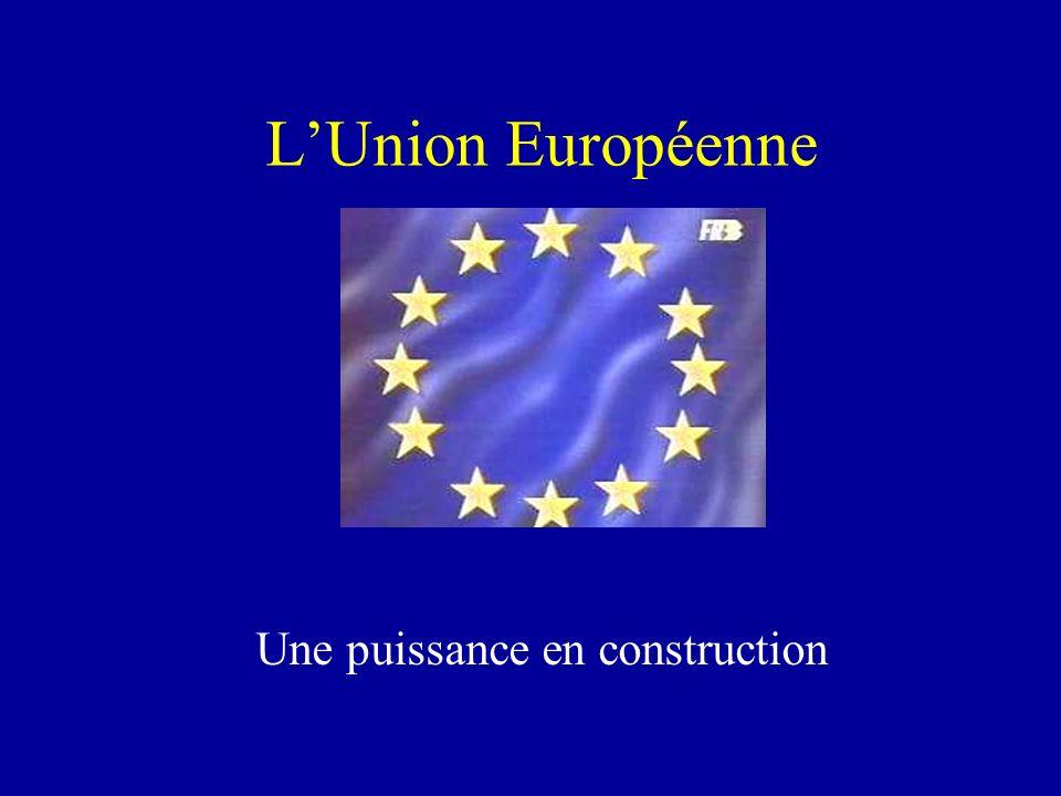 LUnion Européenne Une puissance en construction