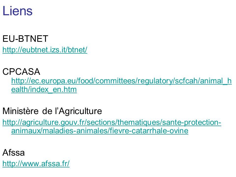 Liens EU-BTNET http://eubtnet.izs.it/btnet/ CPCASA http://ec.europa.eu/food/committees/regulatory/scfcah/animal_h ealth/index_en.htm http://ec.europa.