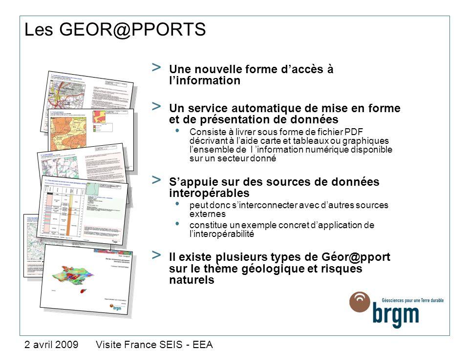 Les GEOR@PPORTS 2 avril 2009 Visite France SEIS - EEA > Une nouvelle forme daccès à linformation > Un service automatique de mise en forme et de prése