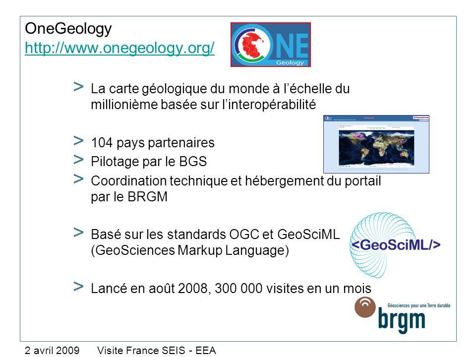 OneGeology http://www.onegeology.org/ http://www.onegeology.org/ 2 avril 2009 Visite France SEIS - EEA > La carte géologique du monde à léchelle du mi