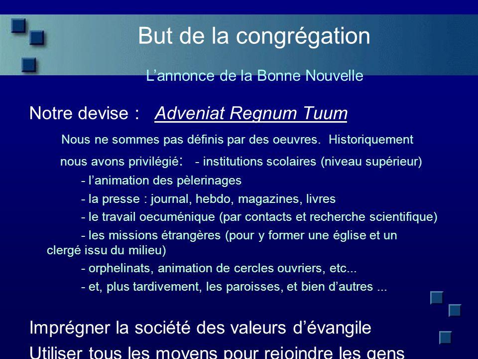 But de la congrégation Lannonce de la Bonne Nouvelle Notre devise : Adveniat Regnum Tuum Nous ne sommes pas définis par des oeuvres.
