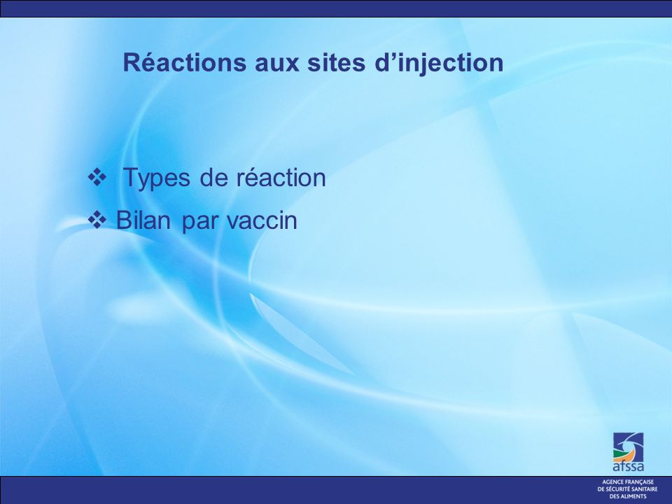 Réactions aux sites dinjection Types de réaction Bilan par vaccin