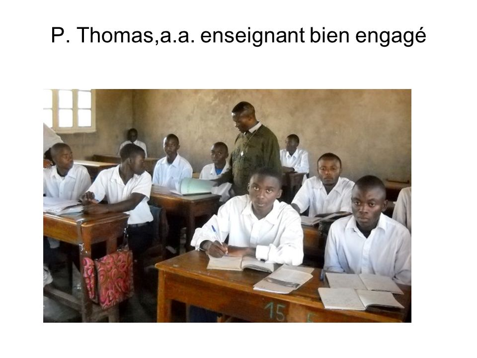 P. Thomas,a.a. enseignant bien engagé