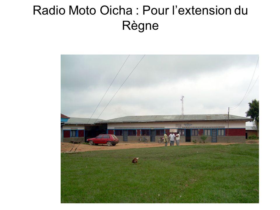 Radio Moto Oicha : Pour lextension du Règne