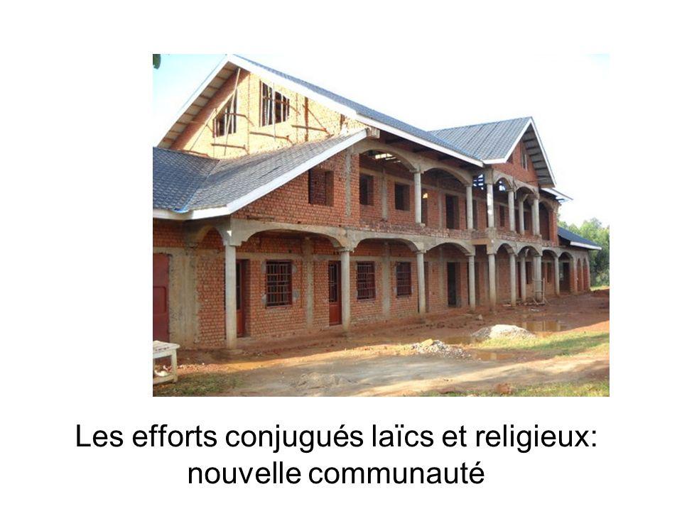 Les efforts conjugués laïcs et religieux: nouvelle communauté