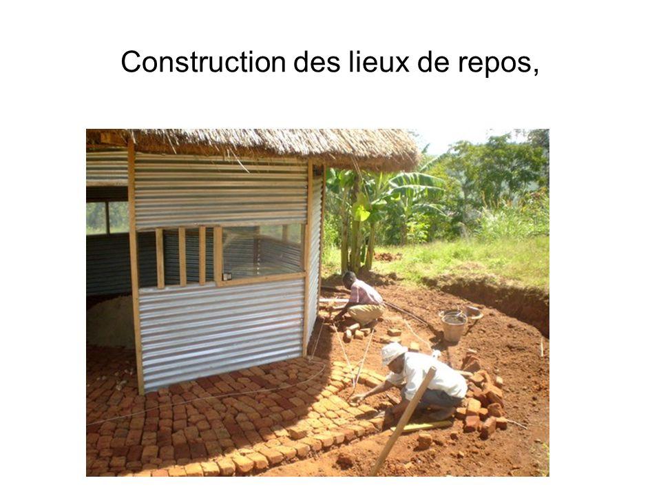 Construction des lieux de repos,