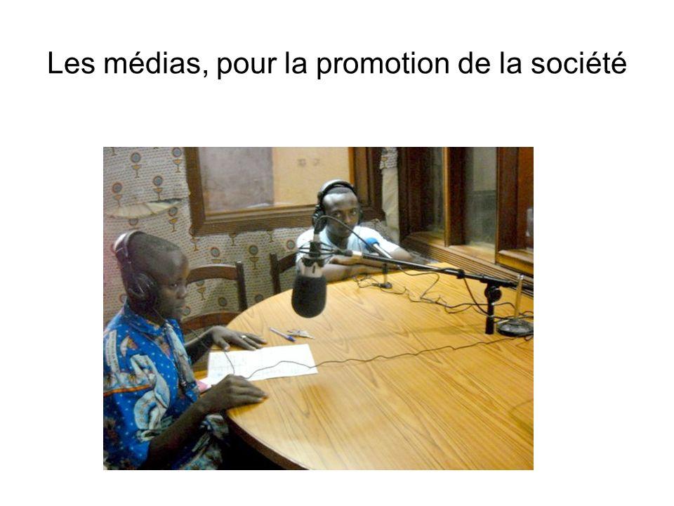 Les médias, pour la promotion de la société