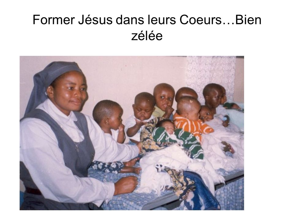 Former Jésus dans leurs Coeurs…Bien zélée