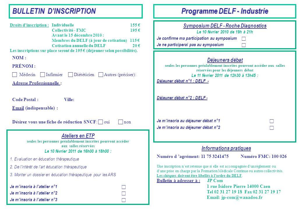 BULLETIN DINSCRIPTION Droits dinscription : Individuelle 155 Collectivité - FMC 195 Avant le 15 décembre 2010 : Membres du DELF (à jour de cotisation)