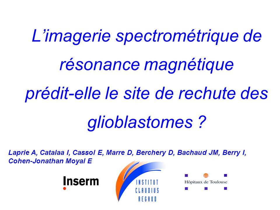 Limagerie spectrométrique de résonance magnétique prédit-elle le site de rechute des glioblastomes .