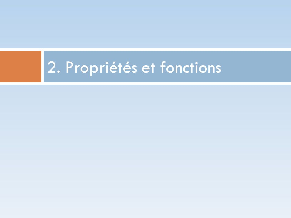 2. Propriétés et fonctions