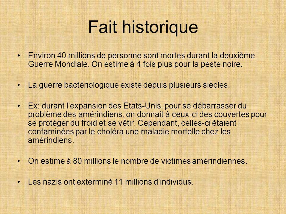 Fait historique Environ 40 millions de personne sont mortes durant la deuxième Guerre Mondiale. On estime à 4 fois plus pour la peste noire. La guerre