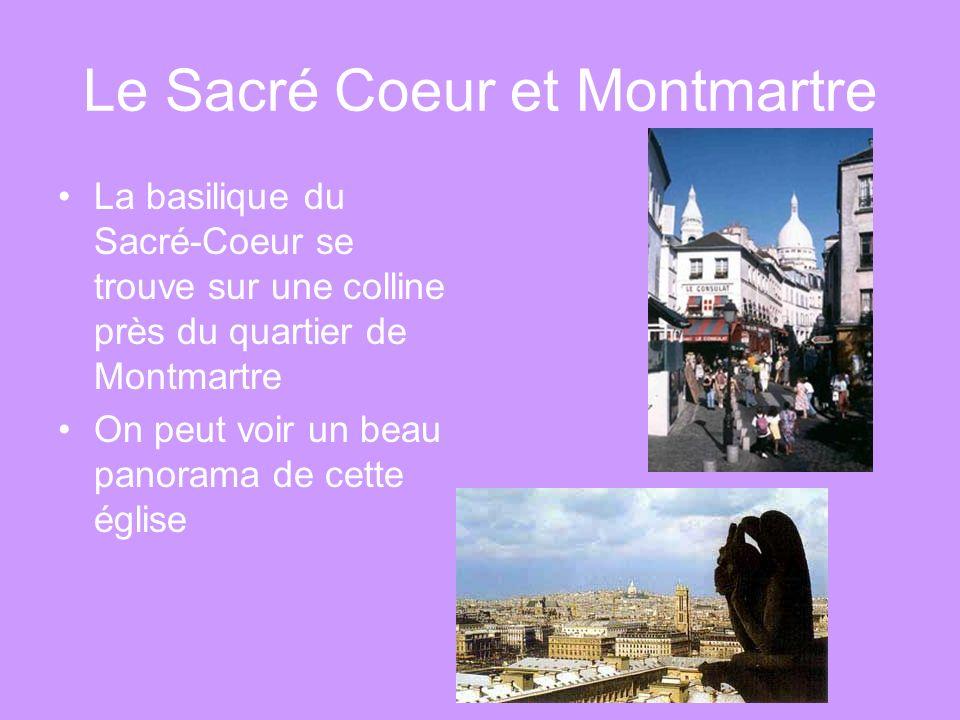 Le Sacré Coeur et Montmartre La basilique du Sacré-Coeur se trouve sur une colline près du quartier de Montmartre On peut voir un beau panorama de cet