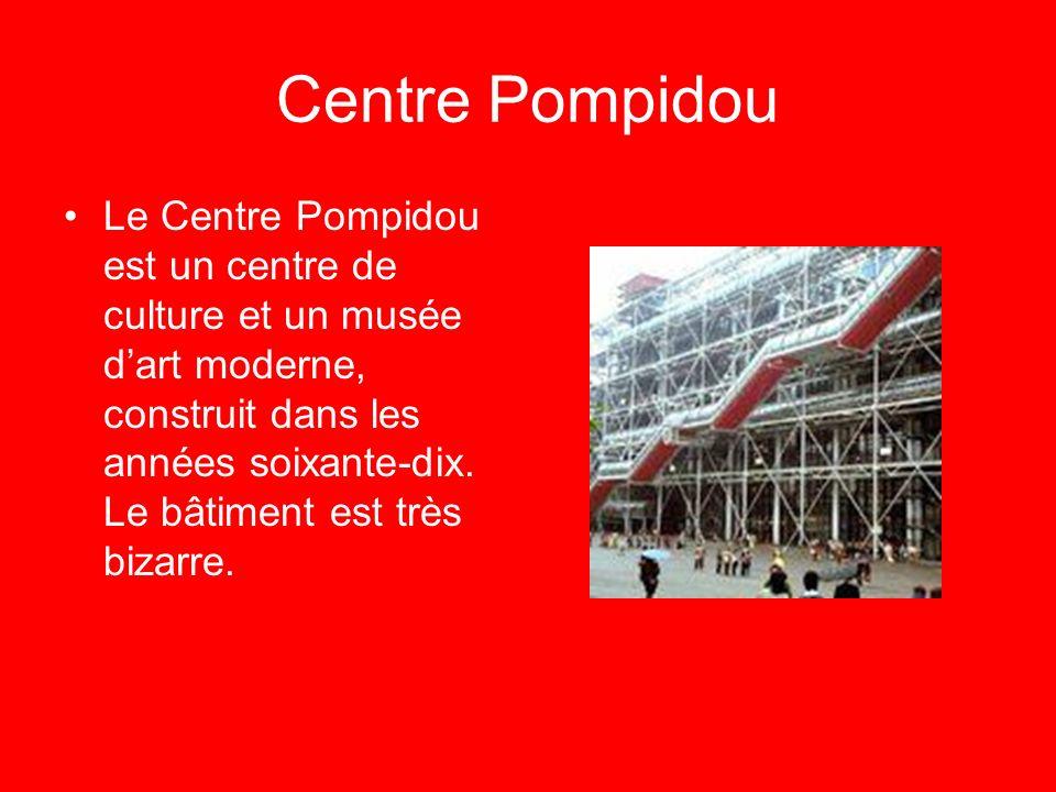 Centre Pompidou Le Centre Pompidou est un centre de culture et un musée dart moderne, construit dans les années soixante-dix. Le bâtiment est très biz