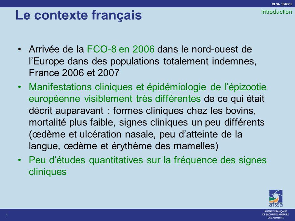 RFSA, 18/03/10 Le contexte français Arrivée de la FCO-8 en 2006 dans le nord-ouest de lEurope dans des populations totalement indemnes, France 2006 et
