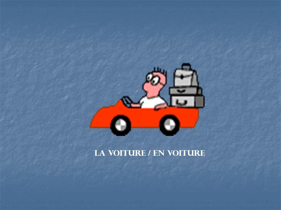 La voiture / en voiture