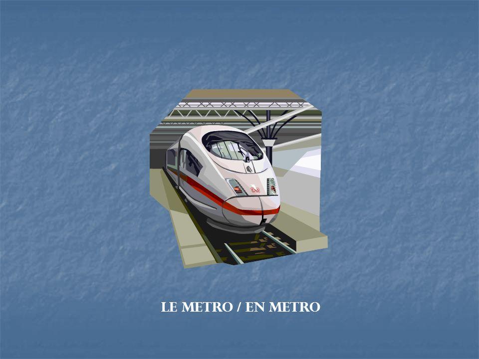 Le metro / en metro