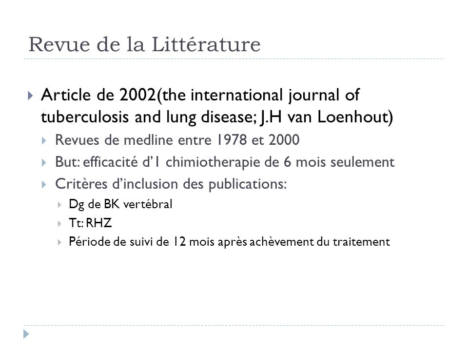 Revue de la Littérature Article de 2002(the international journal of tuberculosis and lung disease; J.H van Loenhout) Revues de medline entre 1978 et