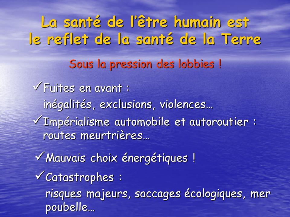 La santé de lêtre humain est le reflet de la santé de la Terre Quelques chiffres pour la France...