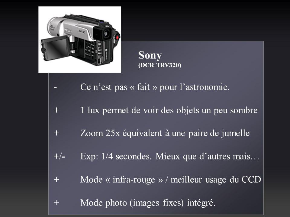 Sony (DCR-TRV320) - Ce nest pas « fait » pour lastronomie. + 1 lux permet de voir des objets un peu sombre +Zoom 25x équivalent à une paire de jumelle