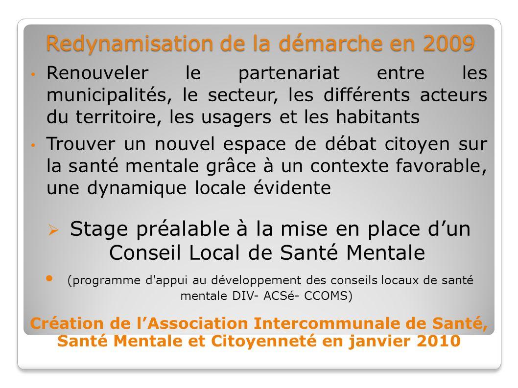 Redynamisation de la démarche en 2009 Renouveler le partenariat entre les municipalités, le secteur, les différents acteurs du territoire, les usagers