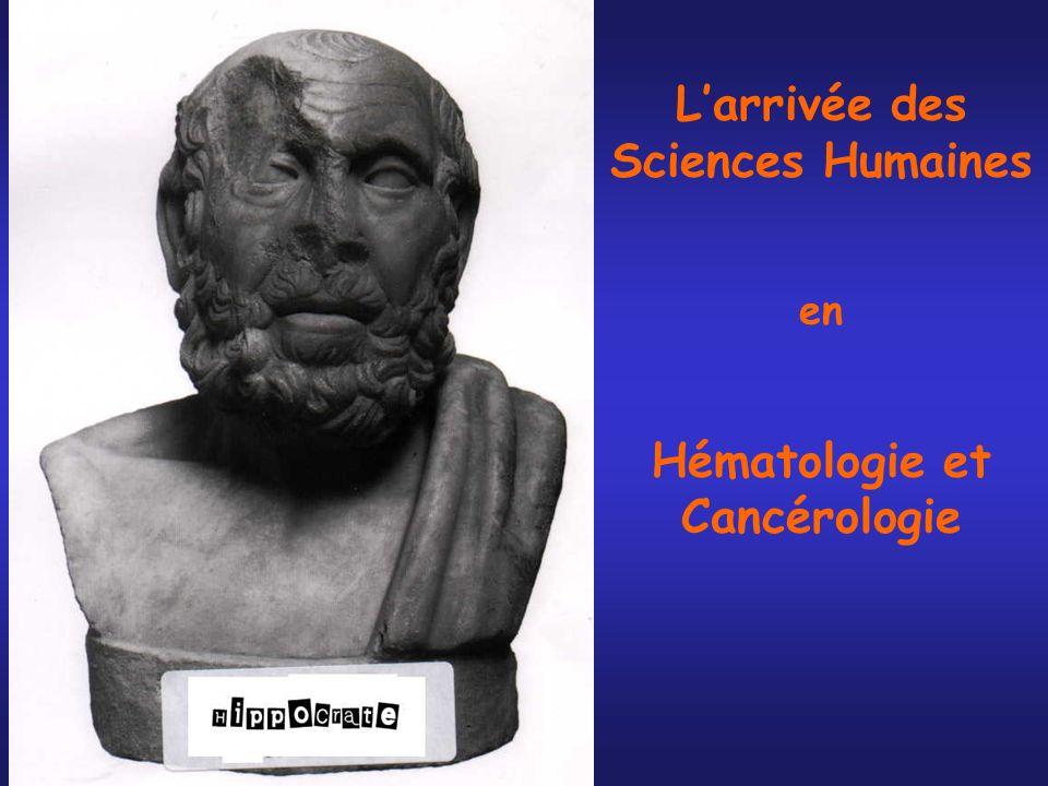 Larrivée des Sciences Humaines en Hématologie et Cancérologie