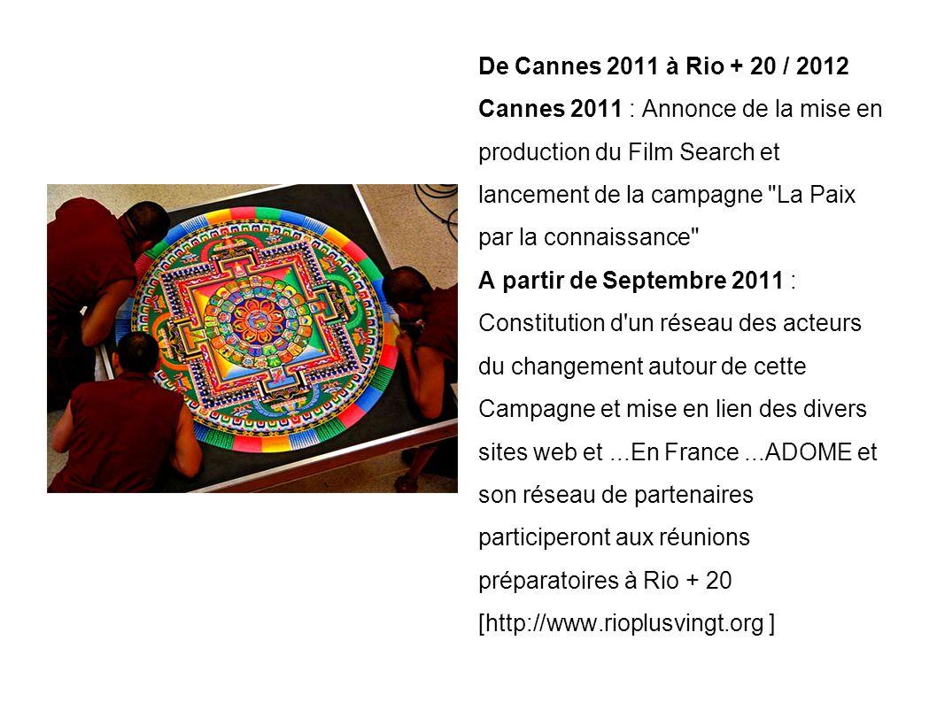 Cannes 2012 : Présentation du Film Search et conférence rencontre entre les acteurs du changement pour la paix et le développement durable Rio + 20 [ du 4 au 6 Juin 2012 : http://www.rioplusvingt.org ] : Ecobase 21 propose à la Free IT Foundation de travailler sur un site web qui permette à tous ces acteurs..qui seront présents à Rio en Juin 2012....de mettre en ligne leurs compétences, leurs offres, leurs demandes.....sur tous les thèmes de ce qu il est convenu d appeler le développement durable