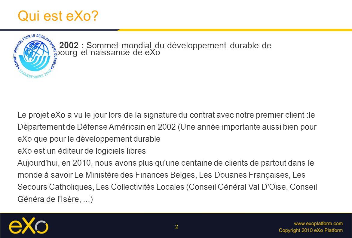 2 Qui est eXo? 2002 : Sommet mondial du développement durable de Johannesbourg et naissance de eXo Le projet eXo a vu le jour lors de la signature du