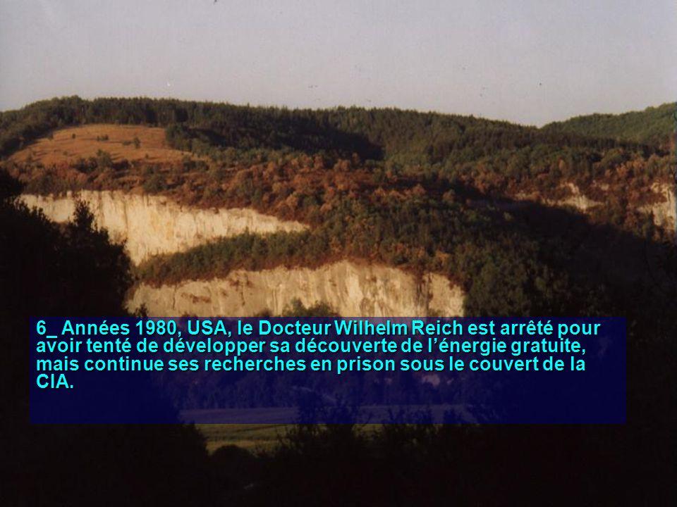 6_ Années 1980, USA, le Docteur Wilhelm Reich est arrêté pour avoir tenté de développer sa découverte de lénergie gratuite, mais continue ses recherches en prison sous le couvert de la CIA.