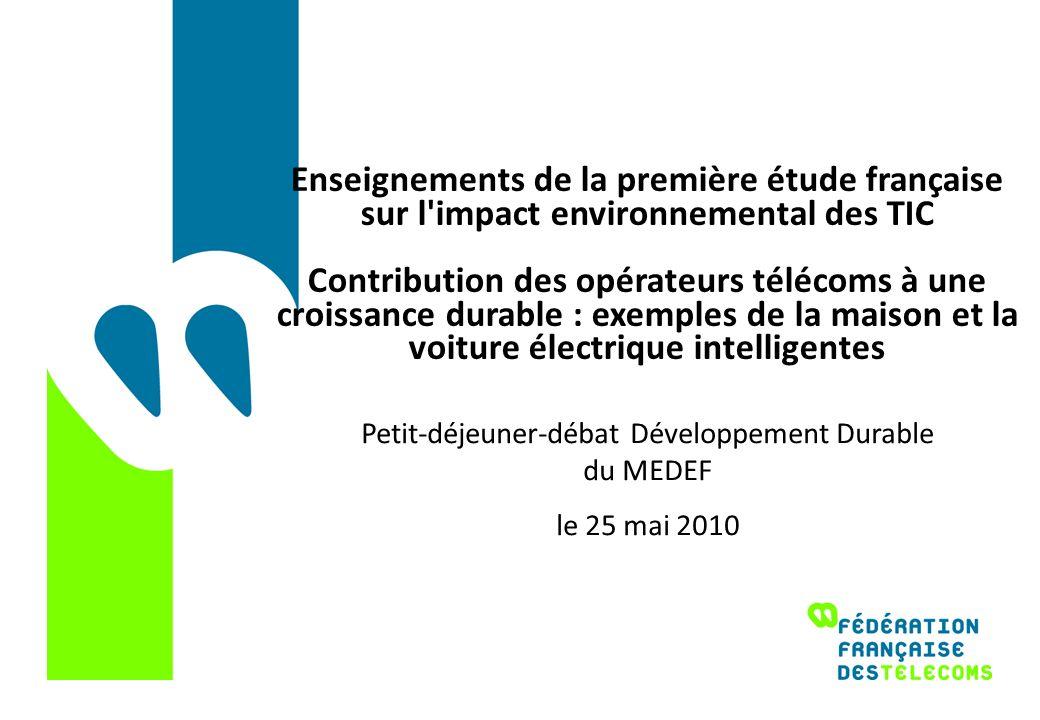 Enseignements de la première étude française sur l'impact environnemental des TIC Contribution des opérateurs télécoms à une croissance durable : exem